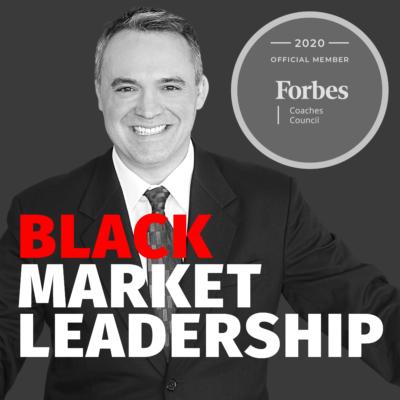 Black Market Leadership podcast - Kevin Black Forbes Coach